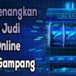 Tips Memenangkan Game Judi Slot Online Dengan Gampang
